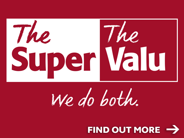 The Super & The Valu. We do both.