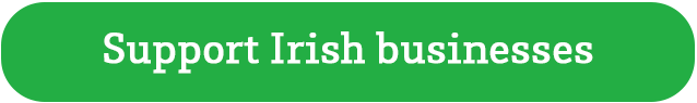 Support Irish businesses
