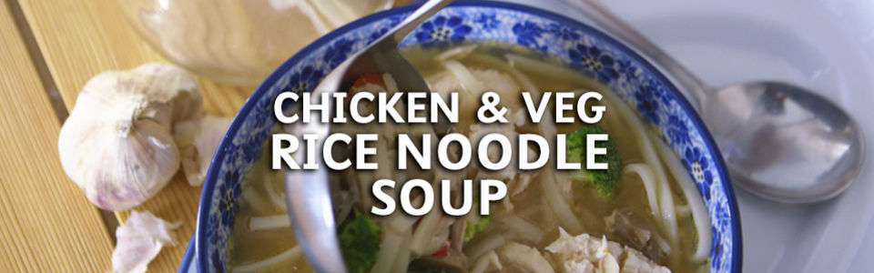 Chicken Veg Rice Noodle Soup