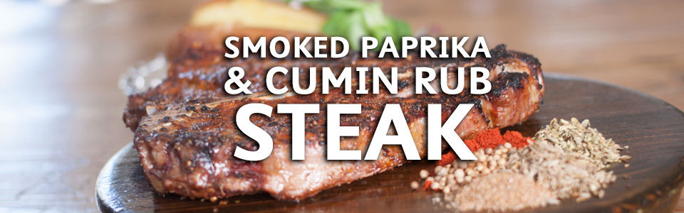 Smoked Paprika Cumin Rub Steak