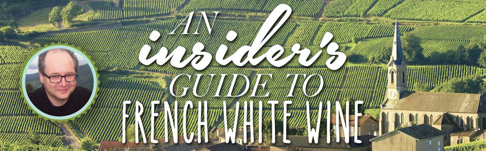 Insiders guide to french white wine