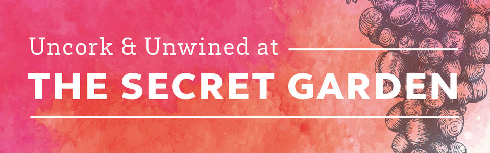 Uncork & Unwind at The Secret Garden